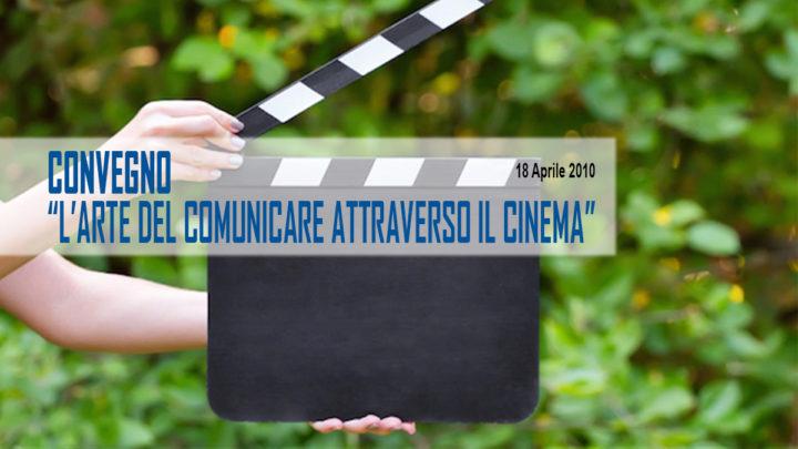 """Convegno: """"l'Arte del comunicare attraverso il cinema"""""""