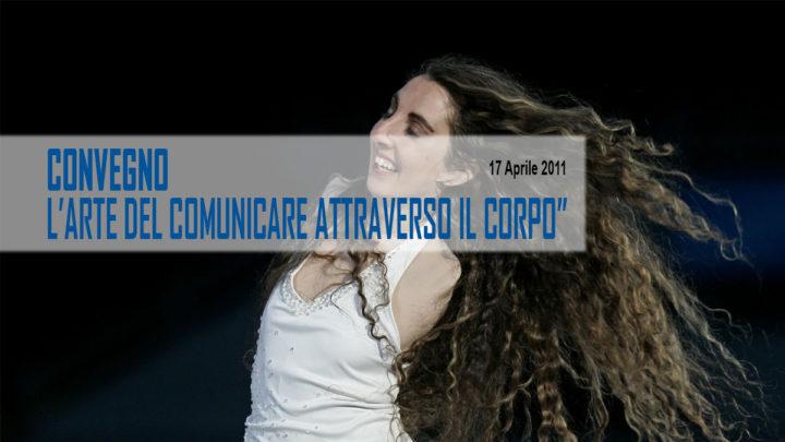 """Convegno: """"l'Arte del comunicare attraverso il corpo"""""""
