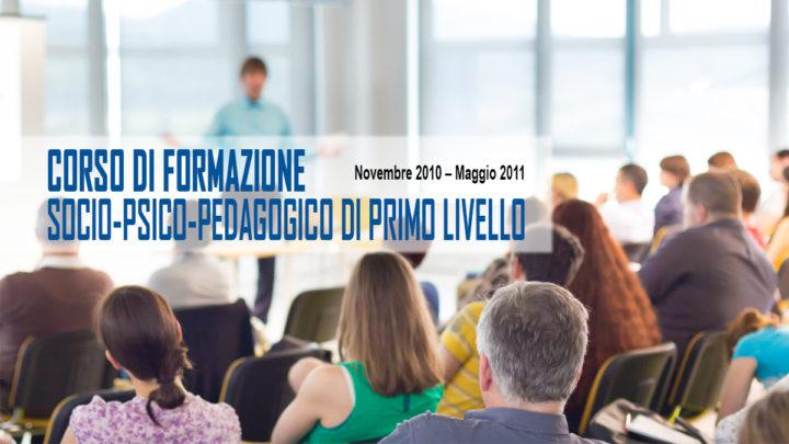 Corso di Formazione Socio-Psico-Pedagogico di primo livello – 2010 – 2011